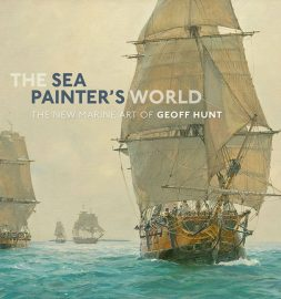 The Sea Painter's World: The New Marine Art of Geoff Hunt
