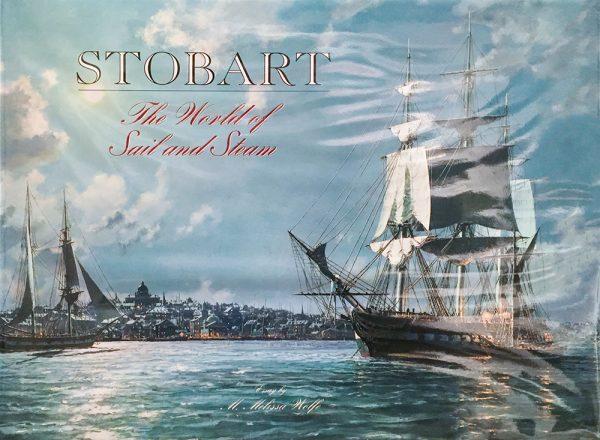 John Stobart - John Stobart Book: The World of Sail and Steam