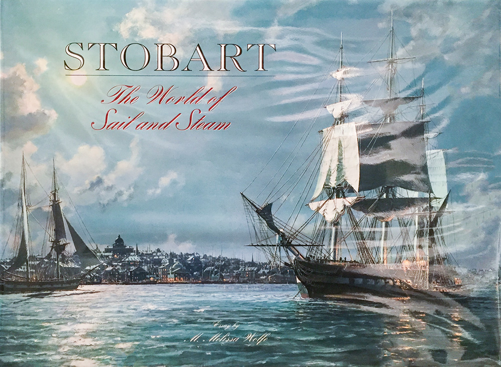 John Stobart - John Stobart Book: The World of Sail and Steam